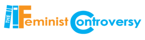 """The logo features two blue books leaning against a large F that starts the word """"Feminist."""" The first book has the text """"THE"""" along the binding. """"Feminist"""" is in orange, and """"Controversy"""" is in blue."""